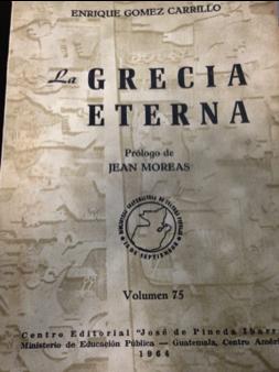 """Portada de """"La Grecia Eterna"""", publicada por la editorial del Ministerio de Educación Pública, José de Pineda Ibarra, en 1964, como parte de la Biblioteca de cultura popular """"15 de septiembre""""."""