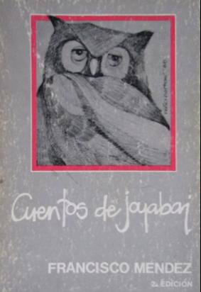 Cuentos de Joyabaj. Volumen 4 de la colección narrativa guatemalteca siglo XX, de la Editorial Cultura. Segunda edición, ilustración de portada de Blanca Niño Norton.